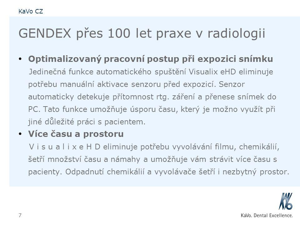 KaVo CZ 7 GENDEX přes 100 let praxe v radiologii • Optimalizovaný pracovní postup při expozici snímku Jedinečná funkce automatického spuštění Visualix