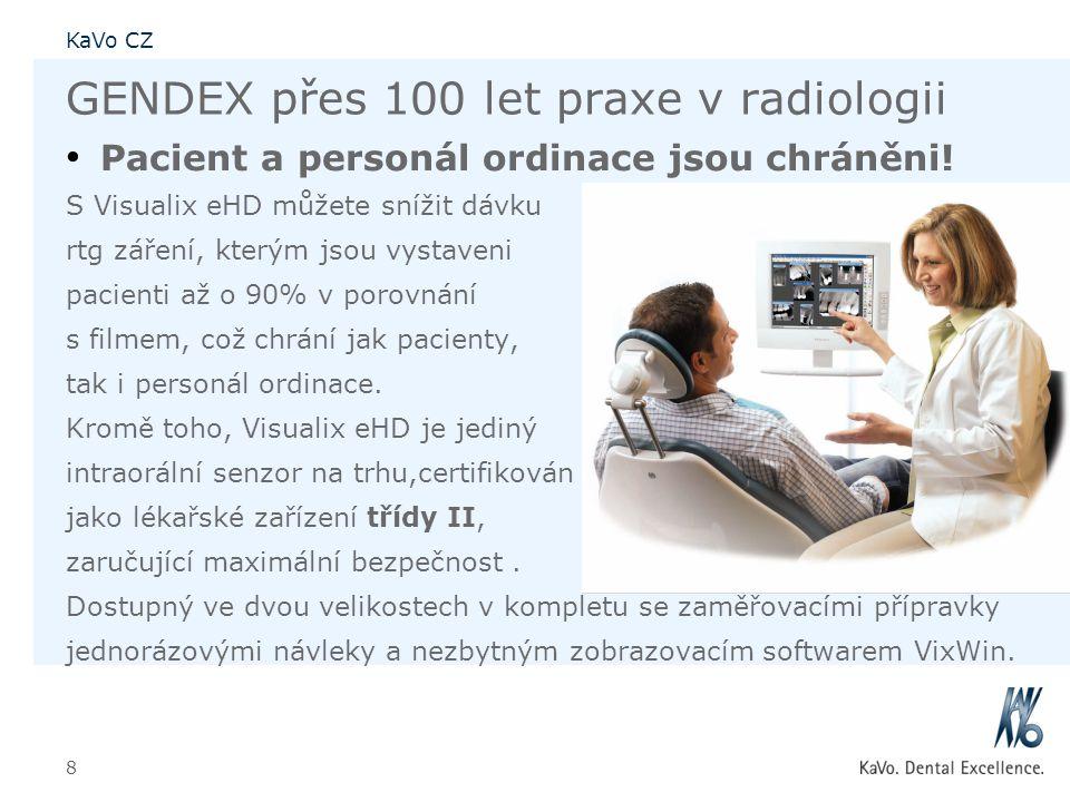 KaVo CZ 8 GENDEX přes 100 let praxe v radiologii • Pacient a personál ordinace jsou chráněni! S Visualix eHD můžete snížit dávku rtg záření, kterým js