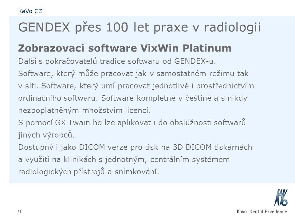 KaVo CZ 9 GENDEX přes 100 let praxe v radiologii Zobrazovací software VixWin Platinum Další s pokračovatelů tradice softwaru od GENDEX-u. Software, kt