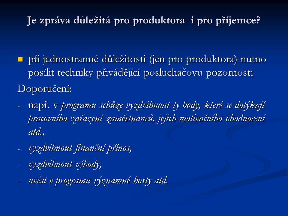 Je zpráva důležitá pro produktora i pro příjemce.