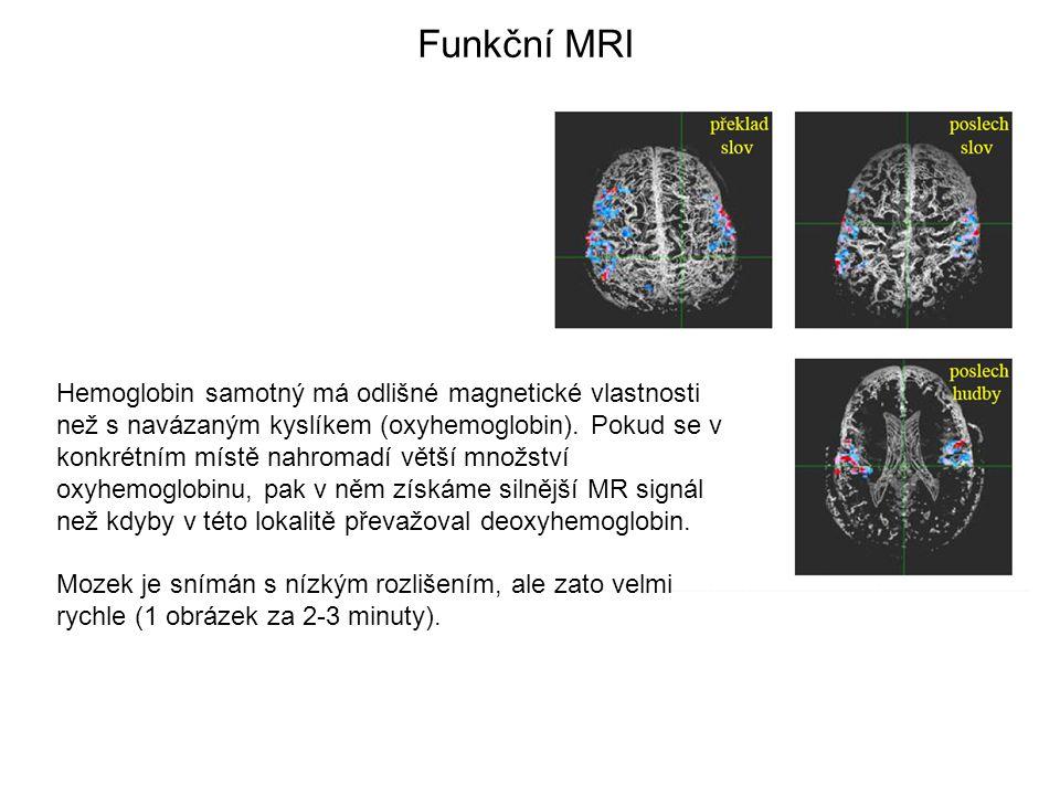 Funkční MRI Hemoglobin samotný má odlišné magnetické vlastnosti než s navázaným kyslíkem (oxyhemoglobin).