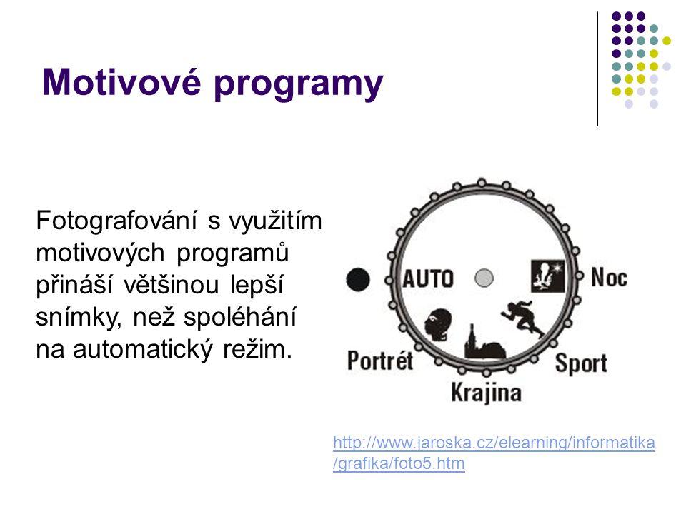 Motivové programy Fotografování s využitím motivových programů přináší většinou lepší snímky, než spoléhání na automatický režim. http://www.jaroska.c