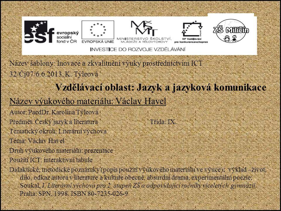 Název šablony: Inovace a zkvalitnění výuky prostřednictvím ICT 32/Čj07/6.6.2013, K.