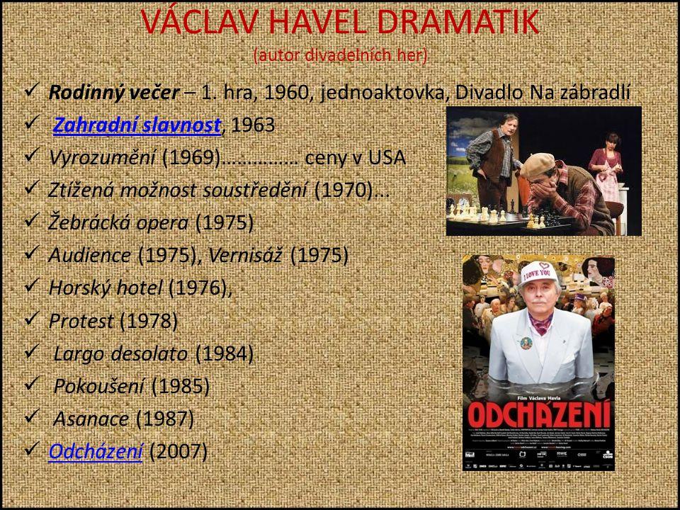 VÁCLAV HAVEL DRAMATIK (autor divadelních her)  Rodinný večer – 1.