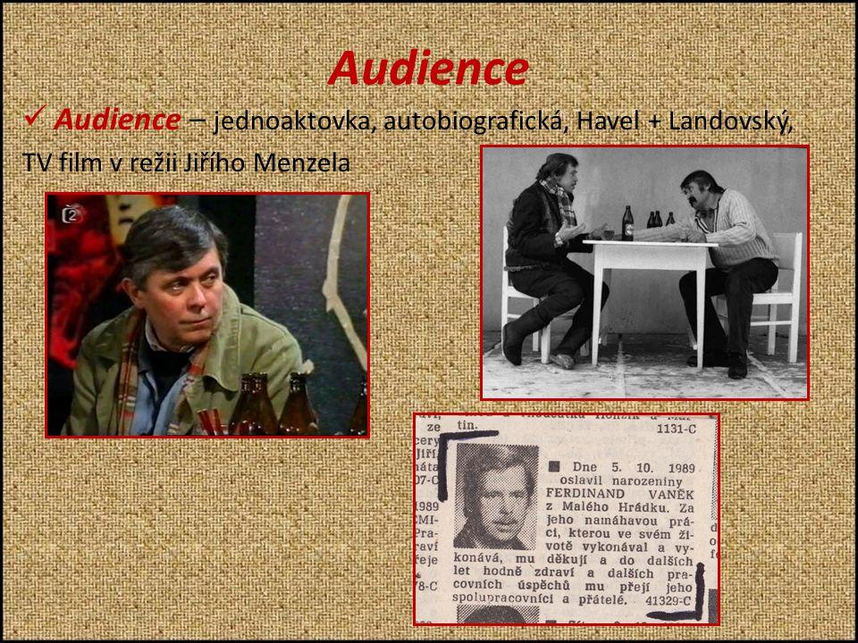 Audience AAudience – jednoaktovka, autobiografická, Havel + Landovský, TV film v režii Jiřího Menzela