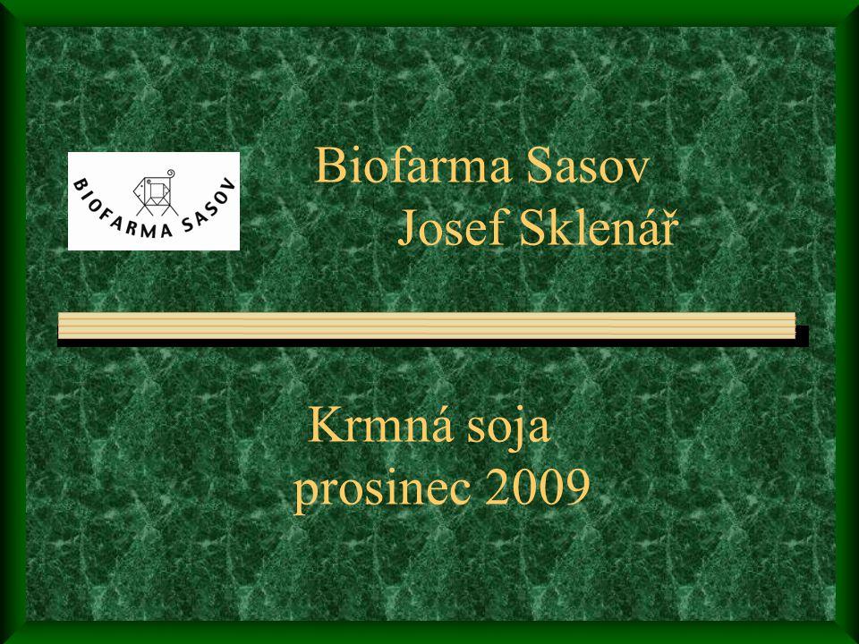 Biofarma Sasov Josef Sklenář Krmná soja prosinec 2009