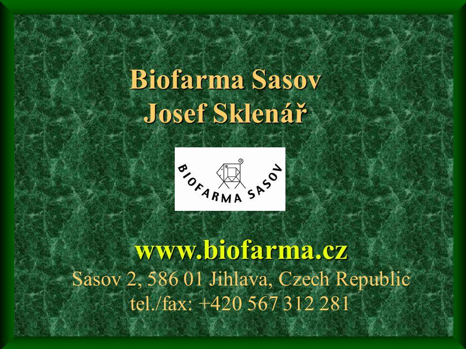 Biofarma Sasov Josef Sklenář www.biofarma.cz www.biofarma.cz Sasov 2, 586 01 Jihlava, Czech Republic tel./fax: +420 567 312 281