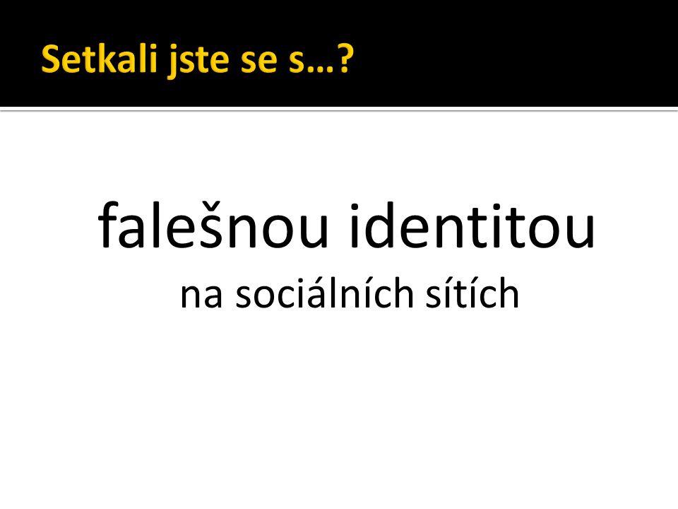 falešnou identitou na sociálních sítích