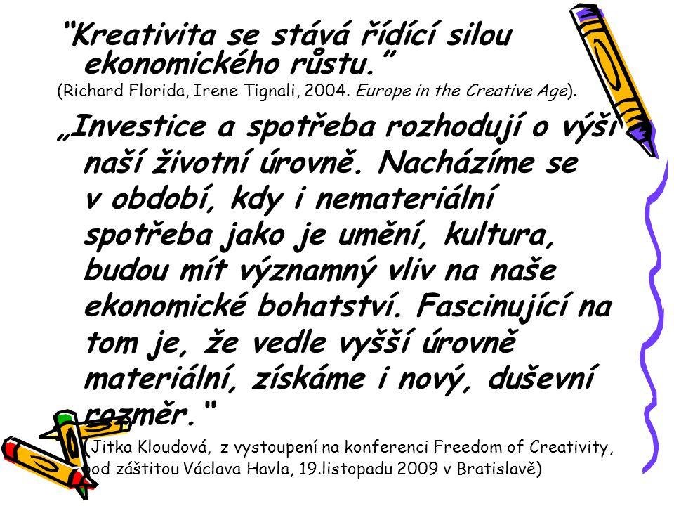 Kreativita se stává řídící silou ekonomického růstu. (Richard Florida, Irene Tignali, 2004.