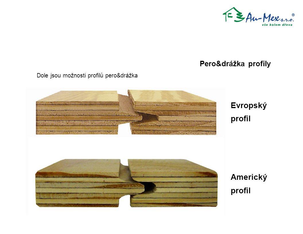 Americký profil Evropský profil Dole jsou možnosti profilů pero&drážka Pero&drážka profily