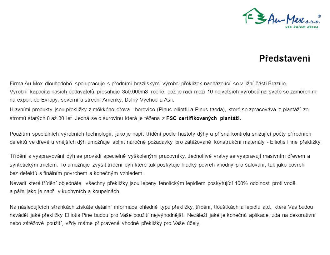 Představení Firma Au-Mex dlouhodobě spolupracuje s předními brazilskými výrobci překližek nacházející se v jižní části Brazílie. Výrobní kapacita naši