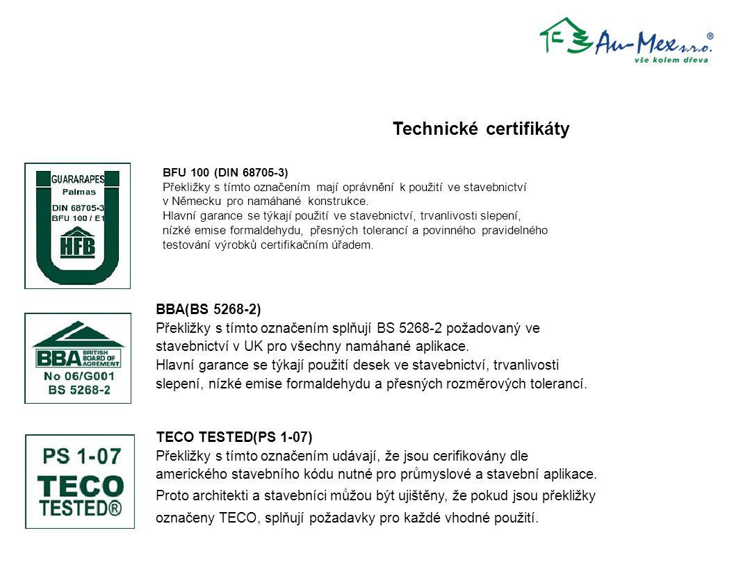 TECO TESTED(PS 1-07) Překližky s tímto označením udávají, že jsou cerifikovány dle amerického stavebního kódu nutné pro průmyslové a stavební aplikace