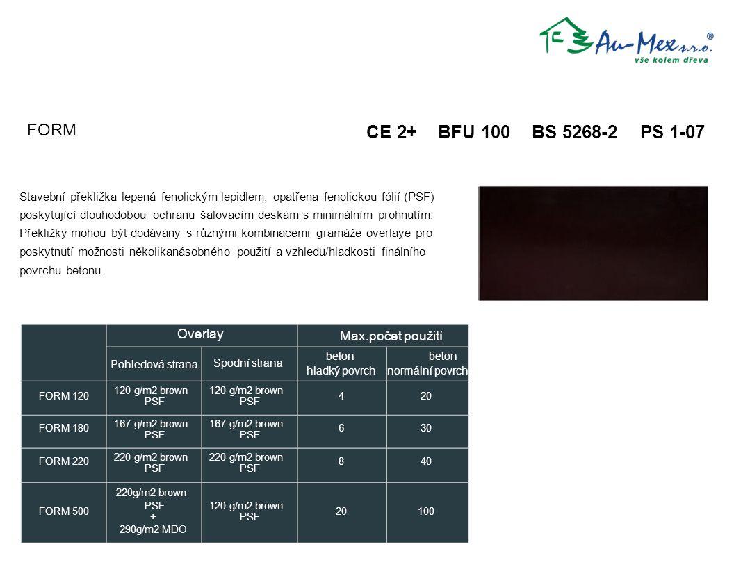 CE 2+ BFU 100 BS 5268-2 PS 1-07 Stavební překližka lepená fenolickým lepidlem, opatřena fenolickou fólií (PSF) poskytující dlouhodobou ochranu šalovac