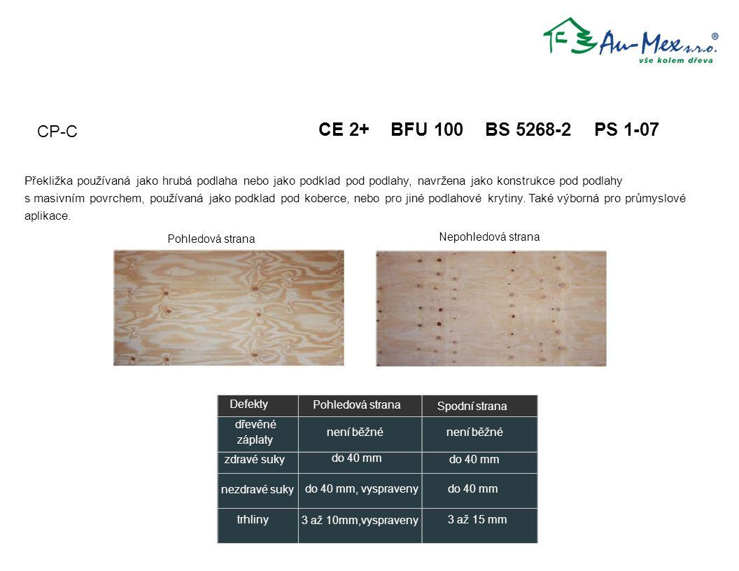 CE 2+ BFU 100 BS 5268-2 PS 1-07 Překližka používaná jako hrubá podlaha nebo jako podklad pod podlahy, navržena jako konstrukce pod podlahy s masivním