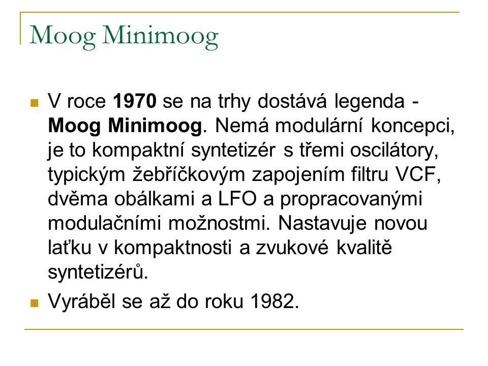 Moog Minimoog  V roce 1970 se na trhy dostává legenda - Moog Minimoog. Nemá modulární koncepci, je to kompaktní syntetizér s třemi oscilátory, typick