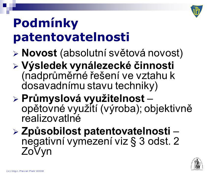 Podmínky patentovatelnosti  Novost (absolutní světová novost)  Výsledek vynálezecké činnosti (nadprůměrné řešení ve vztahu k dosavadnímu stavu techn