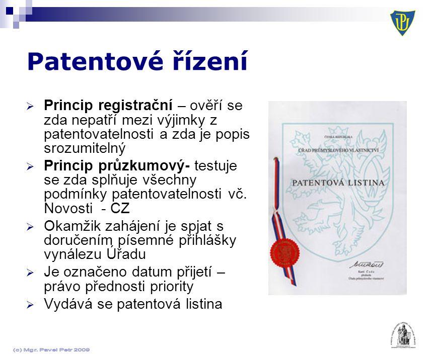 Patentové řízení  Princip registrační – ověří se zda nepatří mezi výjimky z patentovatelnosti a zda je popis srozumitelný  Princip průzkumový- testuje se zda splňuje všechny podmínky patentovatelnosti vč.
