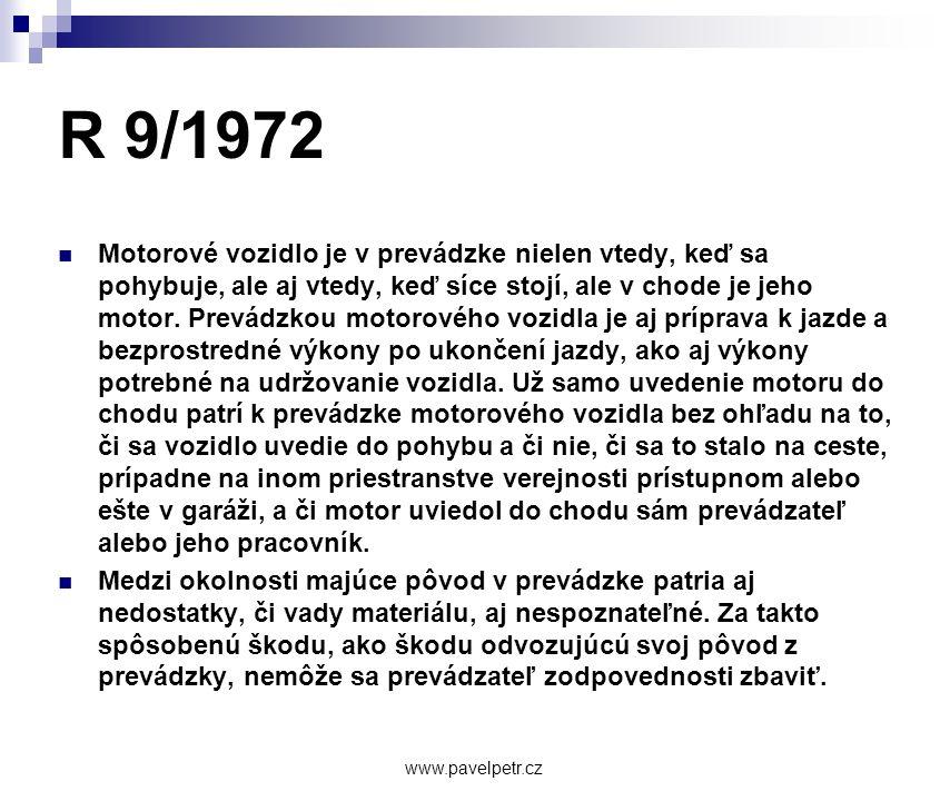 R 9/1972  Motorové vozidlo je v prevádzke nielen vtedy, keď sa pohybuje, ale aj vtedy, keď síce stojí, ale v chode je jeho motor. Prevádzkou motorové
