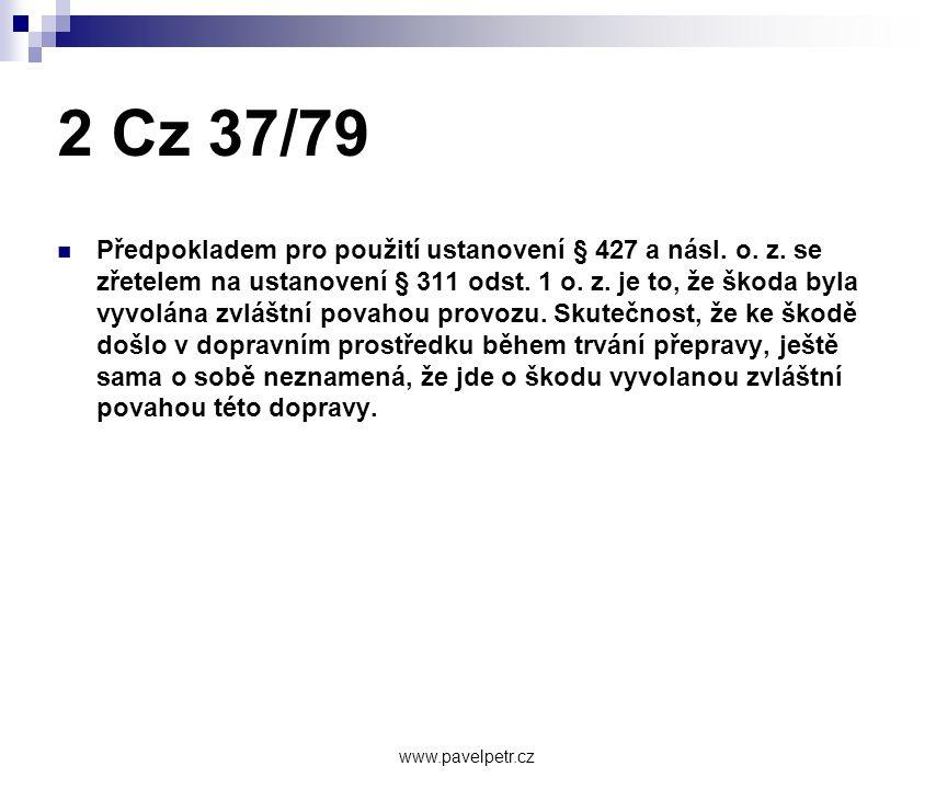 2 Cz 37/79  Předpokladem pro použití ustanovení § 427 a násl. o. z. se zřetelem na ustanovení § 311 odst. 1 o. z. je to, že škoda byla vyvolána zvláš