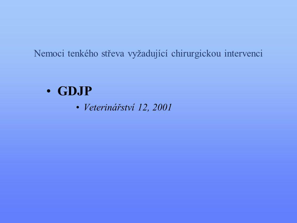 Nemoci tenkého střeva vyžadující chirurgickou intervenci •GDJP •Veterinářství 12, 2001