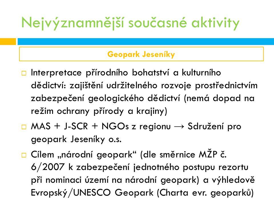 Nejvýznamnější současné aktivity Geopark Jeseníky  Interpretace přírodního bohatství a kulturního dědictví: zajištění udržitelného rozvoje prostředni