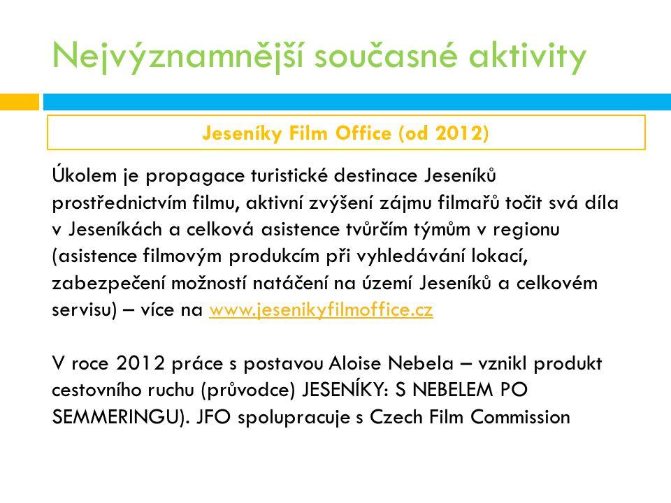 Nejvýznamnější současné aktivity Jeseníky Film Office (od 2012) Úkolem je propagace turistické destinace Jeseníků prostřednictvím filmu, aktivní zvýše