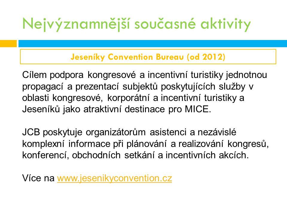 Nejvýznamnější současné aktivity Jeseníky Convention Bureau (od 2012) Cílem podpora kongresové a incentivní turistiky jednotnou propagací a prezentací