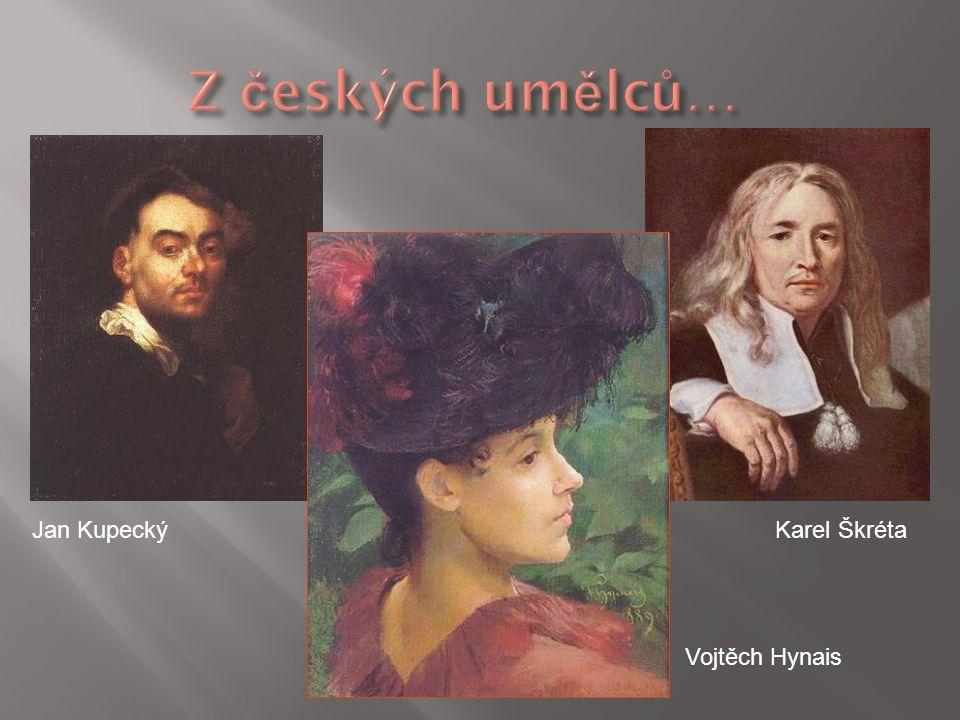 Karel ŠkrétaJan Kupecký Vojtěch Hynais