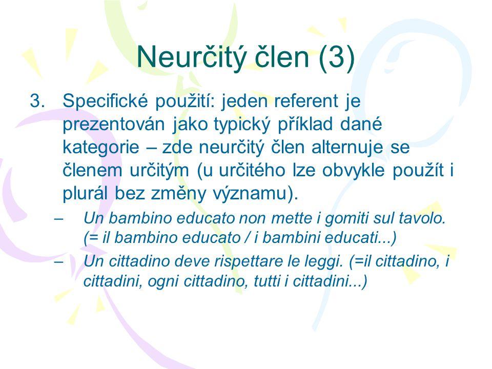 Neurčitý člen (4) 4.Neurčitý (nikoli dělivý) člen lze užít jako zájmeno (tj.