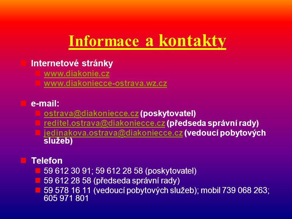 Informace a kontakty  Internetové stránky  www.diakonie.cz www.diakonie.cz  www.diakoniecce-ostrava.wz.cz www.diakoniecce-ostrava.wz.cz  e-mail: 