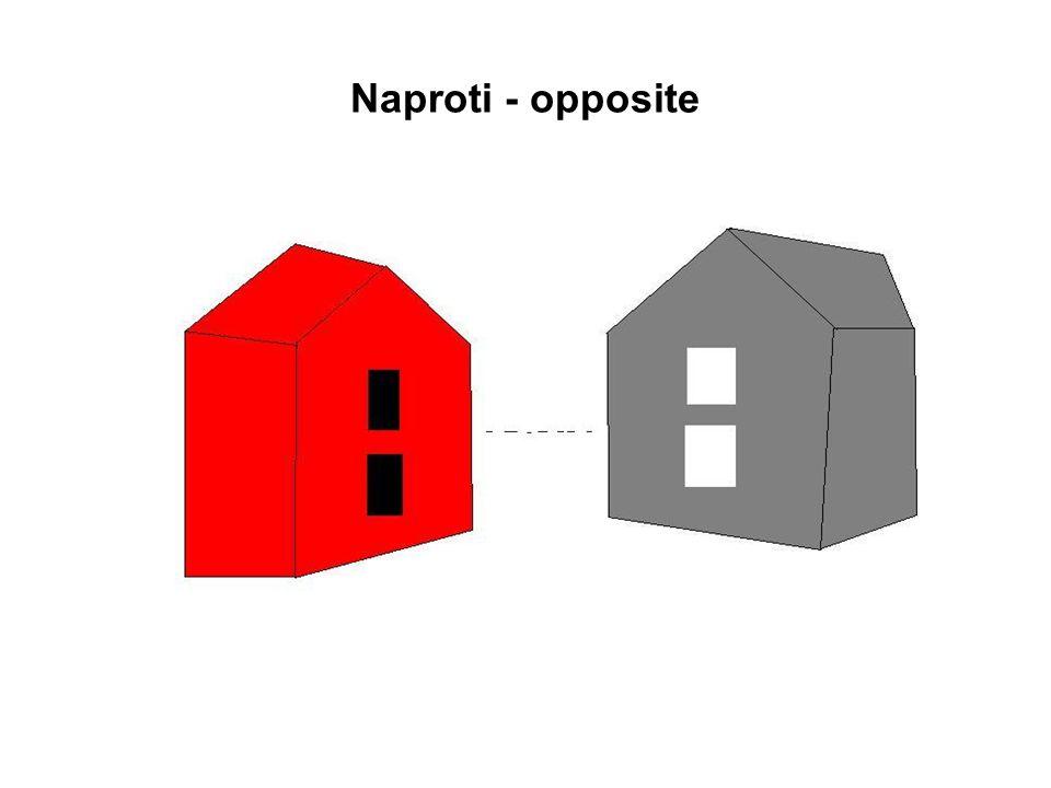 Naproti - opposite