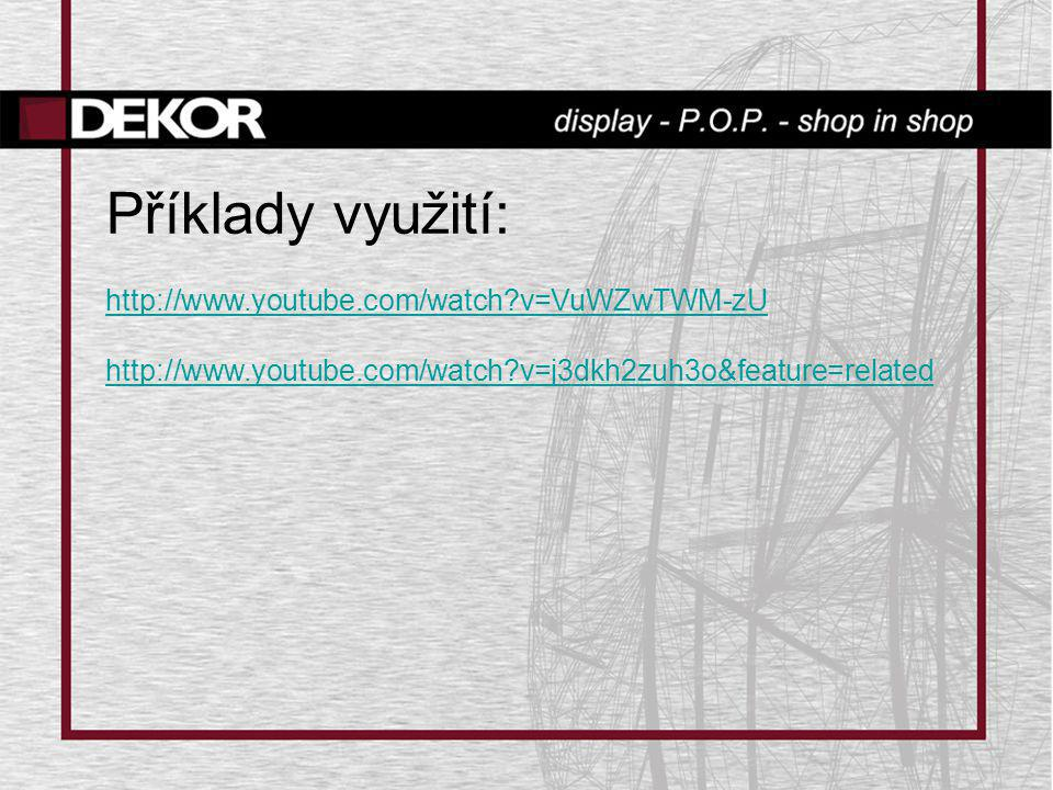 Příklady využití: http://www.youtube.com/watch?v=VuWZwTWM-zU http://www.youtube.com/watch?v=j3dkh2zuh3o&feature=related