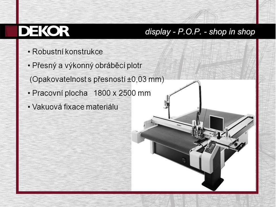 • Robustní konstrukce • Přesný a výkonný obráběcí plotr (Opakovatelnost s přesností ±0,03 mm) • Pracovní plocha 1800 x 2500 mm • Vakuová fixace materi