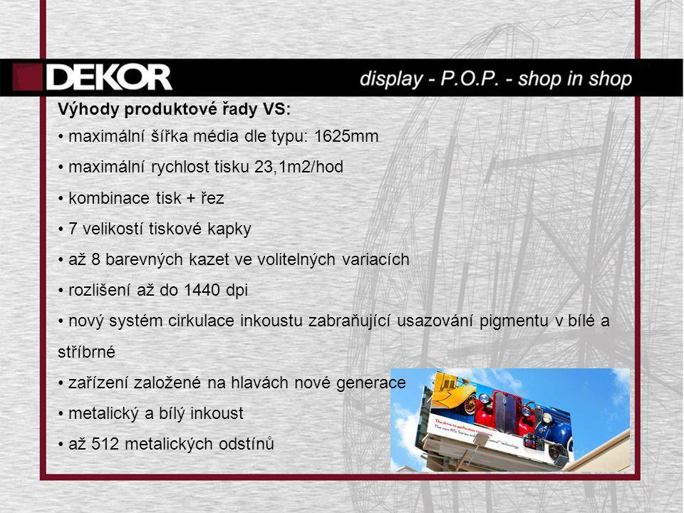 Výhody produktové řady VS: • maximální šířka média dle typu: 1625mm • maximální rychlost tisku 23,1m2/hod • kombinace tisk + řez • 7 velikostí tiskové