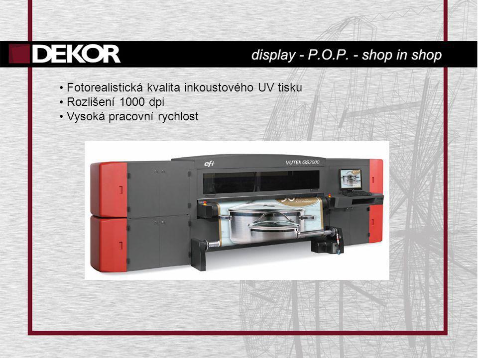 • Fotorealistická kvalita inkoustového UV tisku • Rozlišení 1000 dpi • Vysoká pracovní rychlost