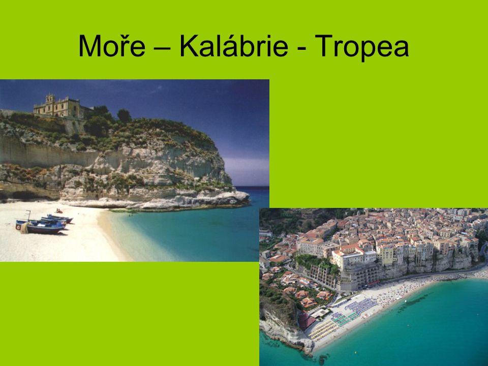 Moře – Kalábrie - Tropea