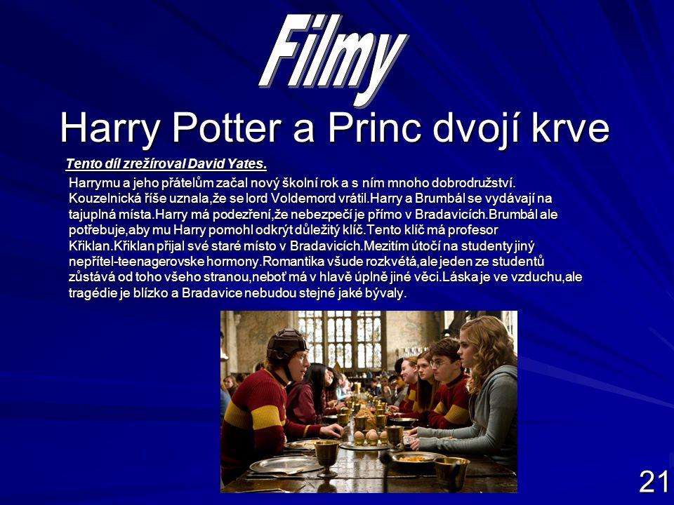 Harry Potter a Princ dvojí krve Tento díl zrežíroval David Yates.