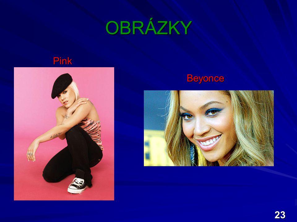 OBRÁZKY Pink Pink 23 Beyonce Beyonce