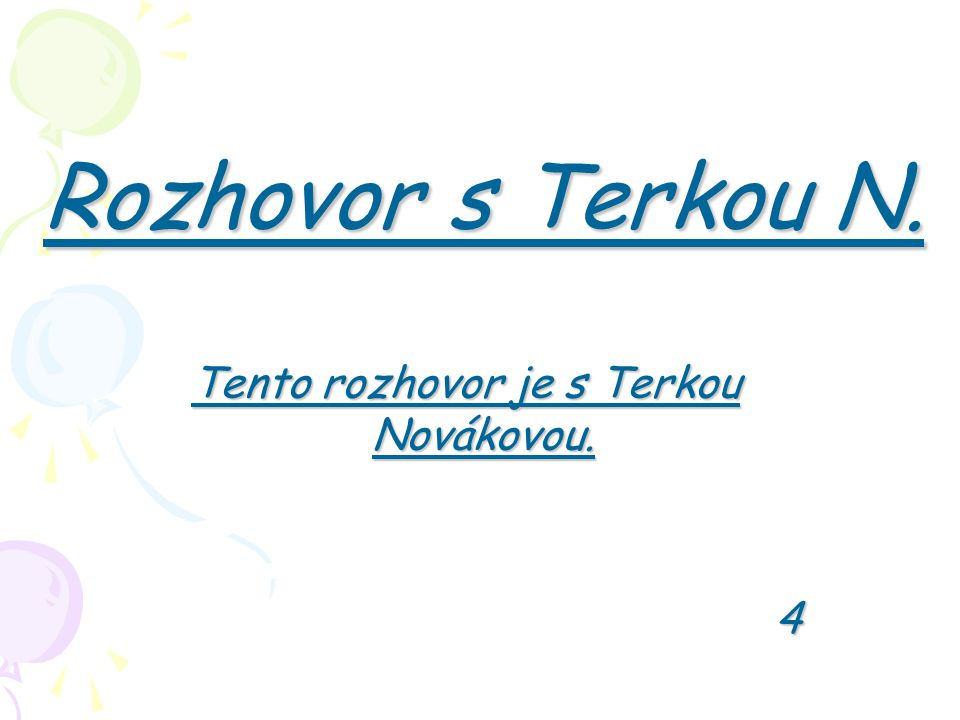 Rozhovor s Terkou N. Tento rozhovor je s Terkou Novákovou. 4
