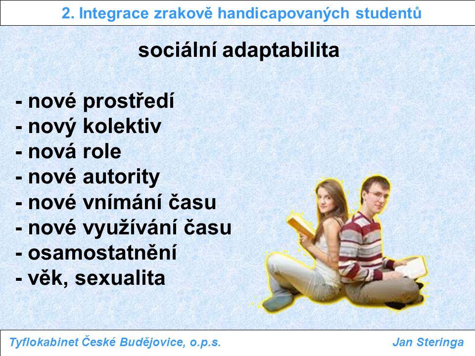 sociální adaptabilita - nové prostředí - nový kolektiv - nová role - nové autority - nové vnímání času - nové využívání času - osamostatnění - věk, se