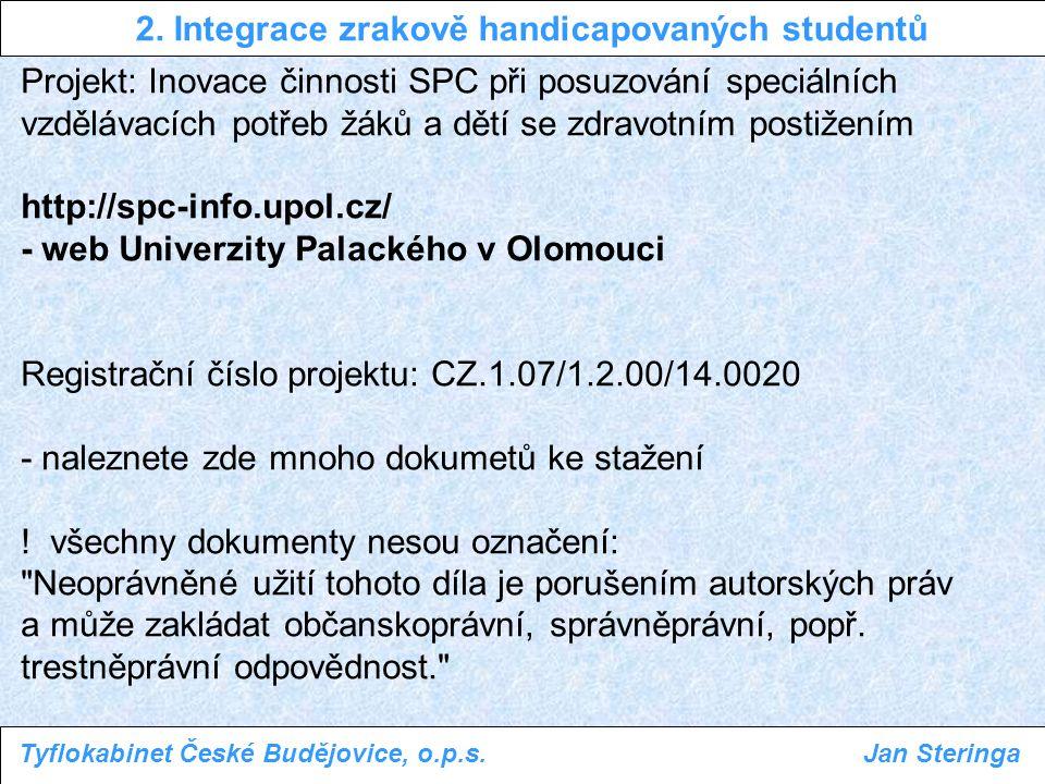 http://spc-info.upol.cz/ Projekt: Inovace činnosti SPC při posuzování speciálních vzdělávacích potřeb žáků a dětí se zdravotním postižením Výstupy projektu užívají veškerou současně používanou terminologii a rozhodně nevnáší do jednotnosti terminologie jasno.