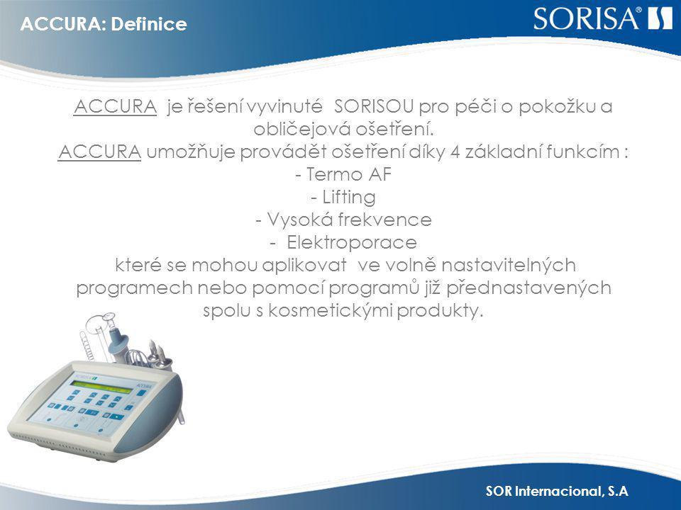 SOR Internacional, S.A ACCURA: Definice ACCURA je řešení vyvinuté SORISOU pro péči o pokožku a obličejová ošetření.