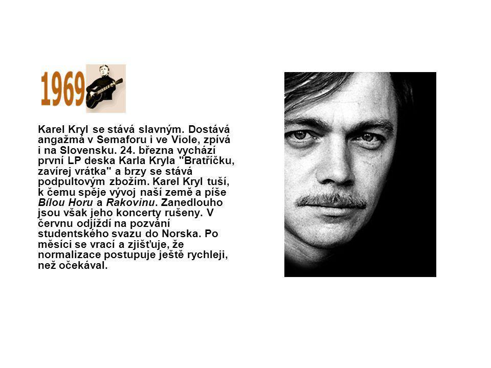 Karel Kryl se stává slavným. Dostává angažmá v Semaforu i ve Viole, zpívá i na Slovensku. 24. března vychází první LP deska Karla Kryla