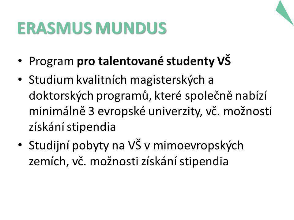• Program pro talentované studenty VŠ • Studium kvalitních magisterských a doktorských programů, které společně nabízí minimálně 3 evropské univerzity, vč.
