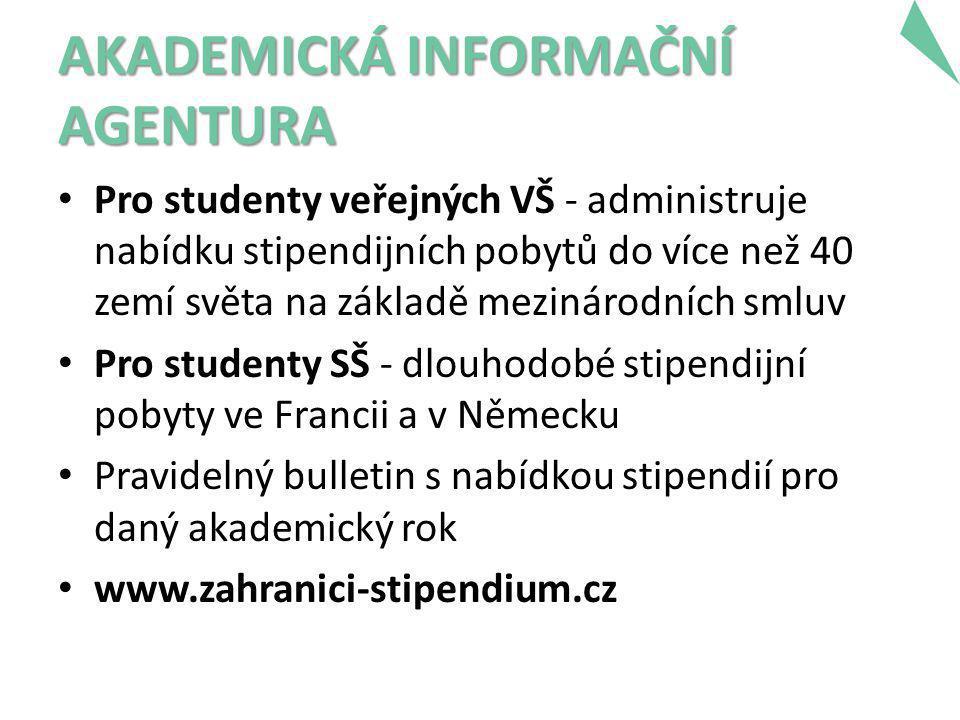 • Pro studenty veřejných VŠ - administruje nabídku stipendijních pobytů do více než 40 zemí světa na základě mezinárodních smluv • Pro studenty SŠ - dlouhodobé stipendijní pobyty ve Francii a v Německu • Pravidelný bulletin s nabídkou stipendií pro daný akademický rok • www.zahranici-stipendium.cz