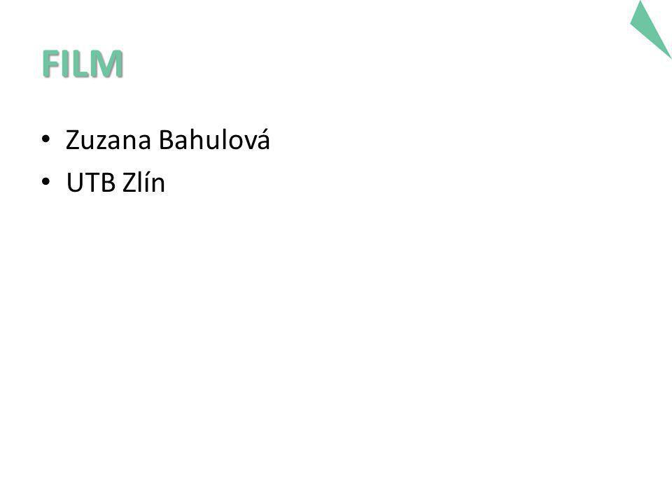 FILM • Zuzana Bahulová • UTB Zlín