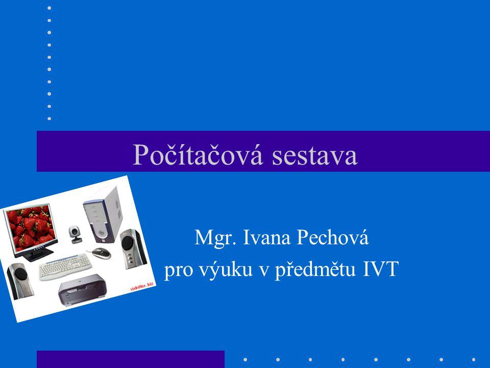 Počítačová sestava Mgr. Ivana Pechová pro výuku v předmětu IVT