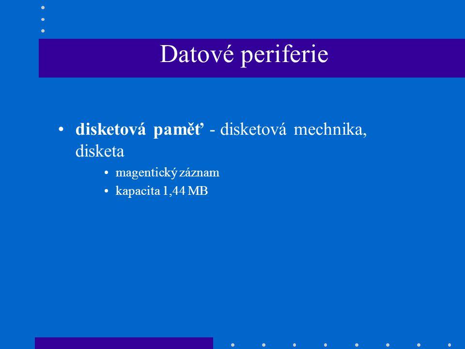 Datové periferie •disketová paměť - disketová mechnika, disketa •magentický záznam •kapacita 1,44 MB