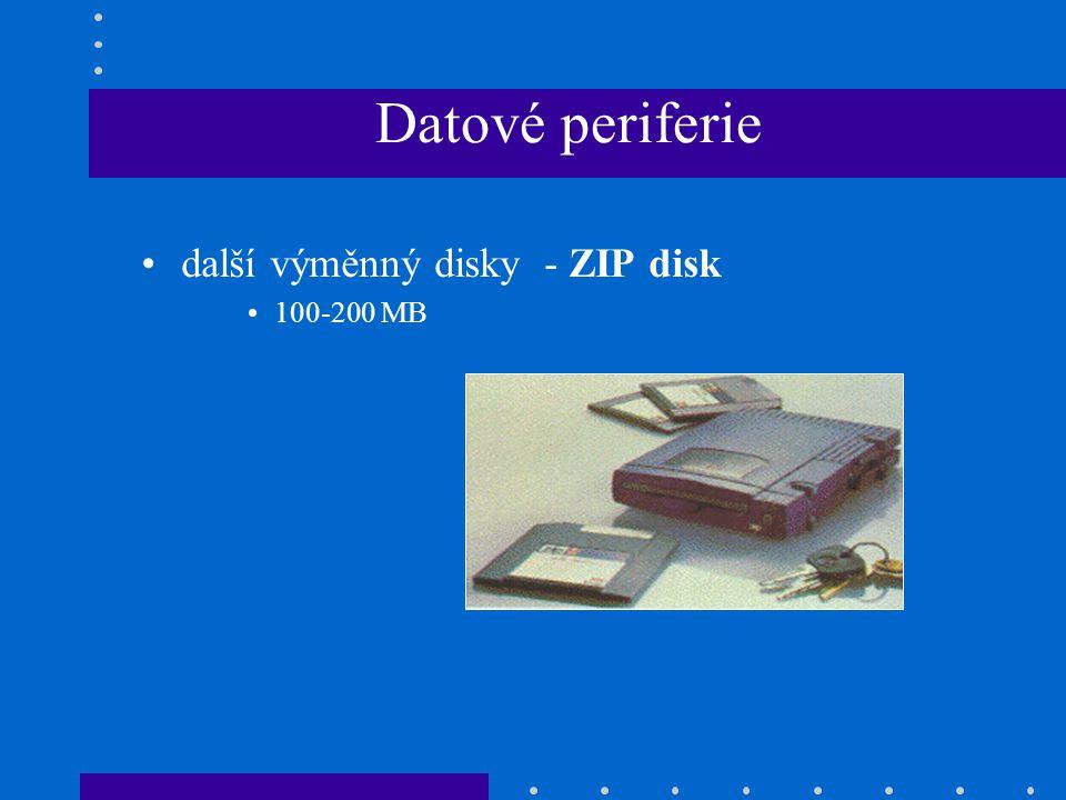 Datové periferie •další výměnný disky - ZIP disk •100-200 MB