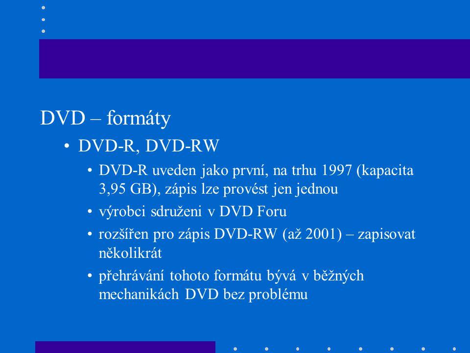 DVD – formáty •DVD-R, DVD-RW •DVD-R uveden jako první, na trhu 1997 (kapacita 3,95 GB), zápis lze provést jen jednou •výrobci sdruženi v DVD Foru •roz